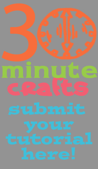 30 minute crafts submit tutorial