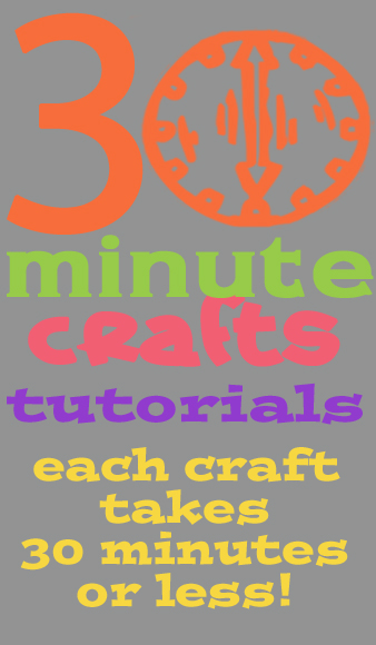 30 minute crafts tutorials