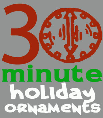 30 minute holiday ornaments