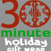 30 minute holiday gift wrap