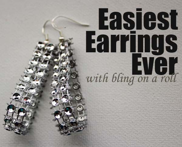 Easiest Earrings Ever with Bling on a Roll