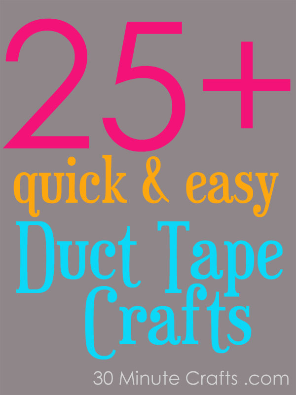 25 Quick And Easy Duck Tape Crafts 30 Minute Crafts