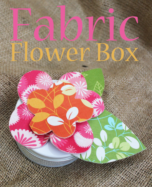 fabric flower box