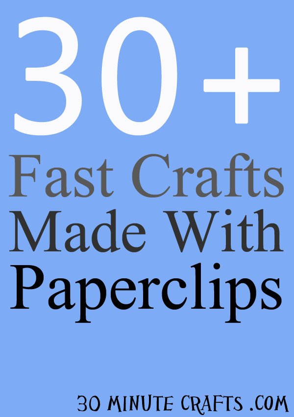 Over 30 Fast Crafts Made With Paperclips