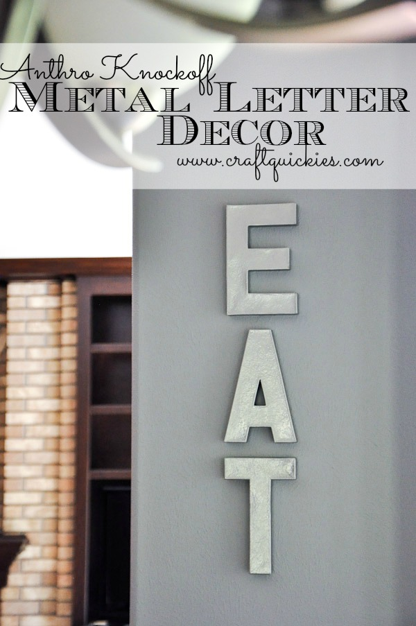 Anthro Knockoff Metal Letters - Craft Quickies