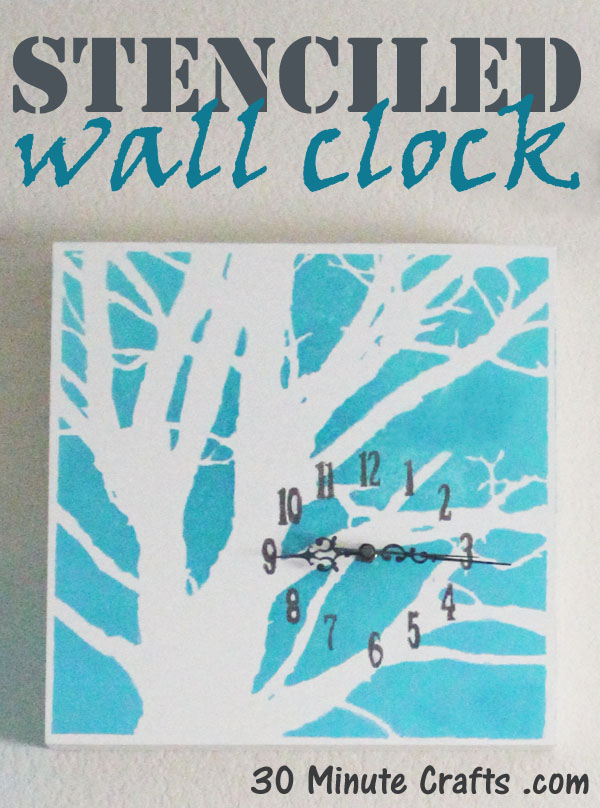 stenciled wall clock on 30 minute crafts
