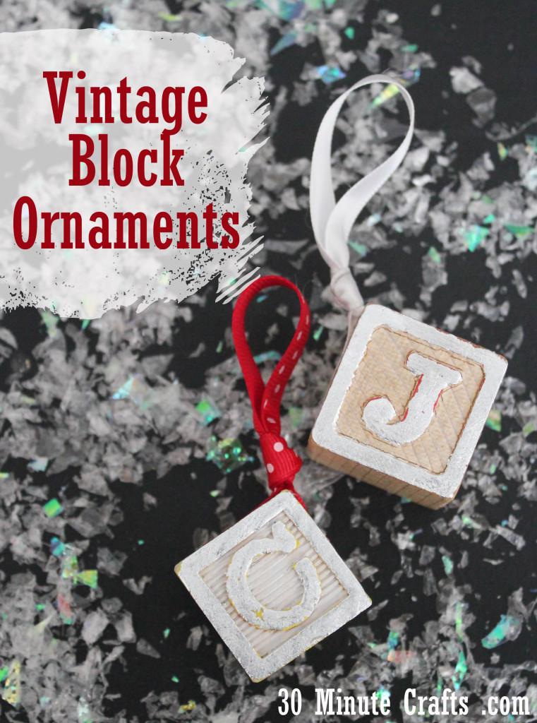 Vintage Block Ornaments at 30 Minute Crafts dot com