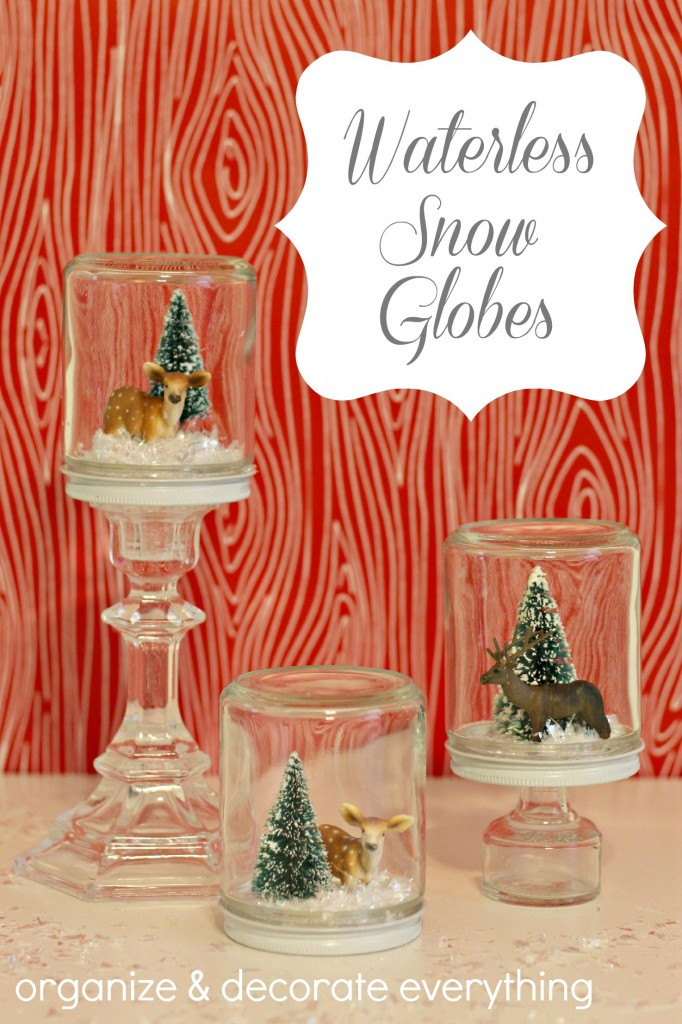 Waterless Snow Globes - Organize Your Stuff Now
