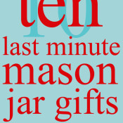10 Last Minute Mason Jar Gifts
