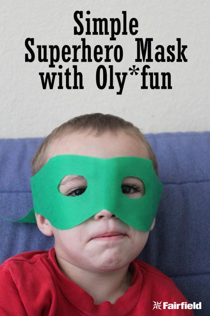 Simple Superhero Mask with Olyfun