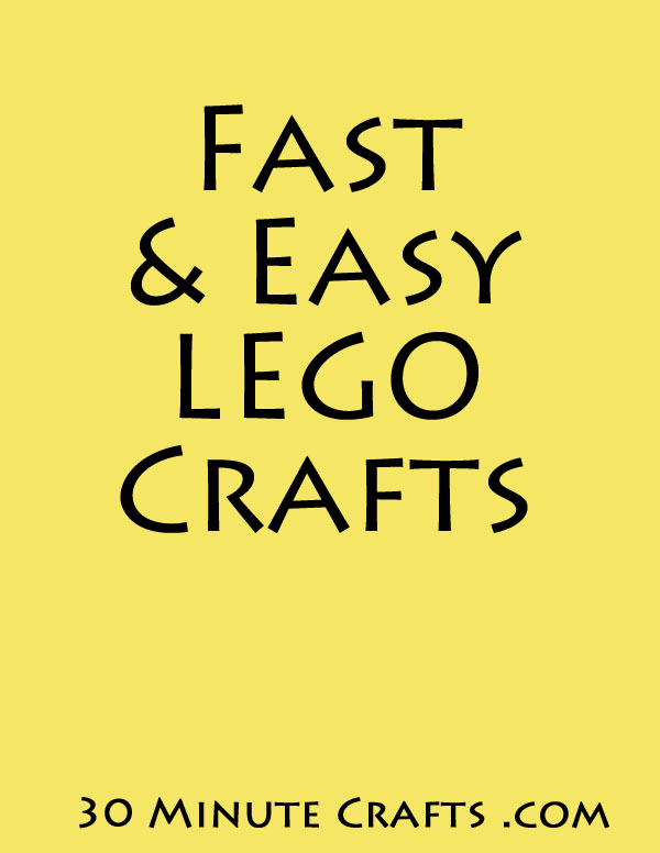 Fast and Easy Lego Crafts