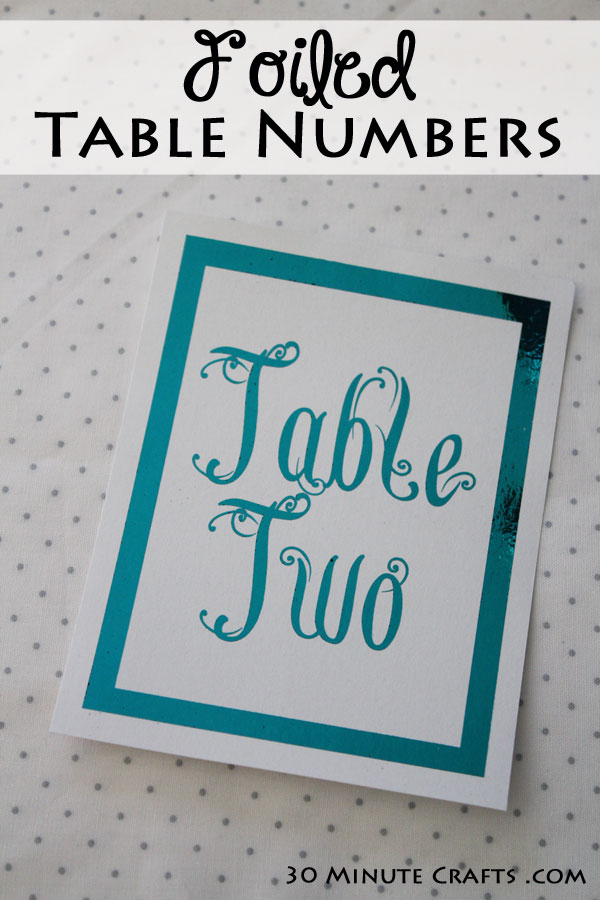 Foiled Wedding Table Numbers - so easy to make!