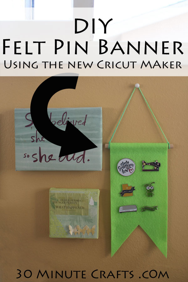 DIY Felt Pin Banner made using the Cricut Maker machine