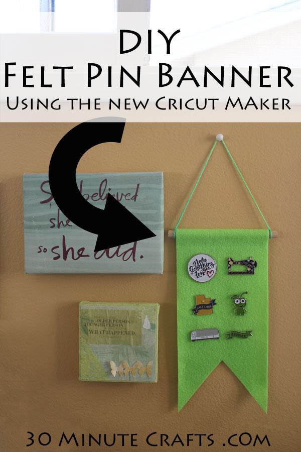 DIY Felt Pin Banner made using the Cricut Maker machine