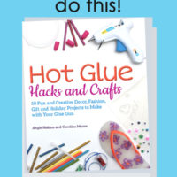 Hot Glue Hacks and Crafts - You never knew Hot Glue could do this!