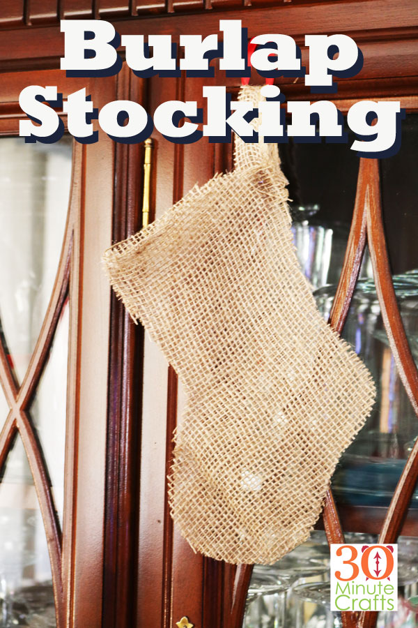 No sew burlap stocking - make it in less than 15 minutes!